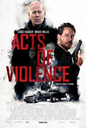 Смотреть фильм Акты насилия (2018) онлайн бесплатно